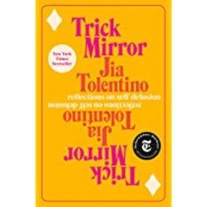 Jia Tolentino Trick Mirror book